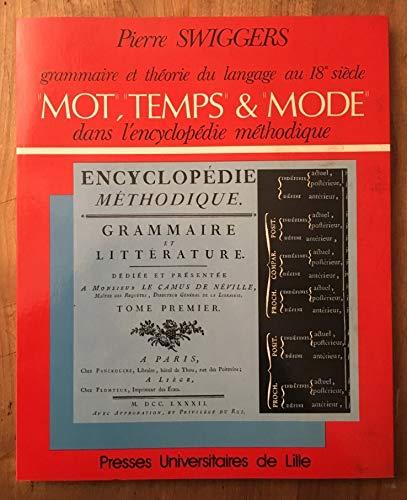 """Grammaire et theorie du langage au dix-huitieme siecle: """"mot,"""" """"temps,"""" """"mode"""" dans l'Encyclopedie methodique (French Edition) (2859392831) by Swiggers, Pierre"""