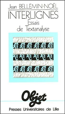 Interlignes : Essais de textanalyse: Jean Bellemin-Noël