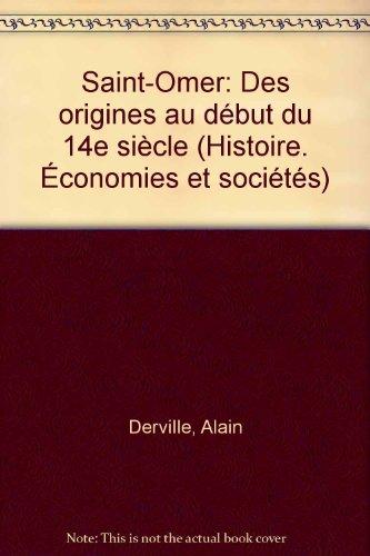 9782859394714: Saint-Omer: Des origines au début du XIVe siècle (French Edition)