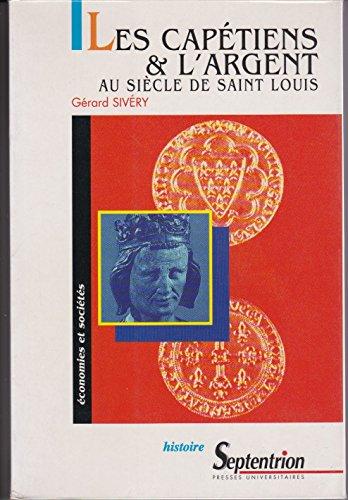 Les Capétiens et l'argent au siècle de Saint Louis. Essai sur l'...