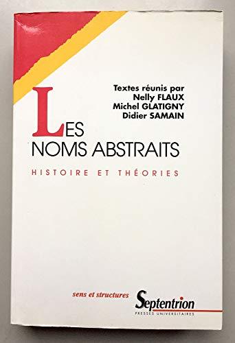 9782859394868: Les noms abstraits: Histoire et théories : actes du colloque de Dunkerque (15-18 septembre 1992) (Sens et structures) (French Edition)