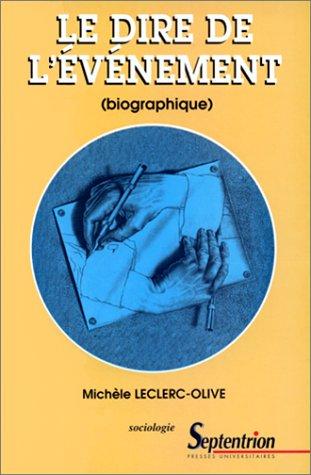 9782859395209: Le dire de l'événement: Biographique (Sociologie / Septentrion) (French Edition)
