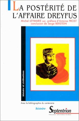 La Postérité de l'affaire Dreyfus : dix études : avec la bibliographie du...
