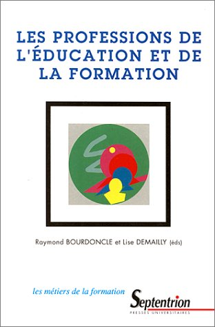 9782859395537: Les professions de l'�ducation et de la formation : [colloque international, Lille, 25-27 septembre 1995]