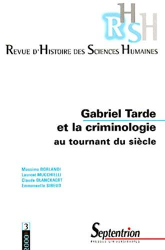 9782859396411: Revue d'histoire des sciences humaines, numéro 3, Gabriel Tarde et la Criminologie au tournant du siècle