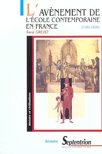 Avenement de l ecole contemporaine1789 1835 (French Edition): René Grevet