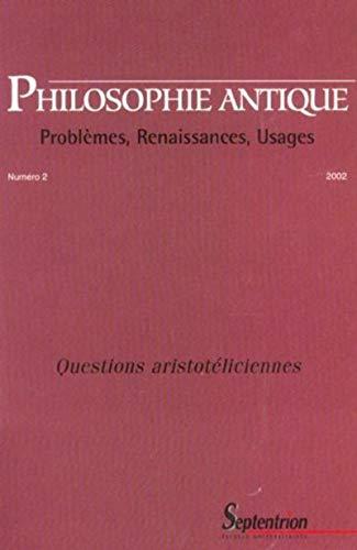 Philosophie antique N° 2/2002 Questions aristotéliciennes - Jean-Baptiste Gourinat