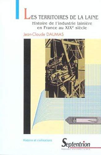 """""""les territoires de la laine ; histoire de l'industrie lainiere en france au xix siecle&..."""