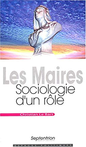 Les maires (French Edition) (2859398139) by Christian Le Bart