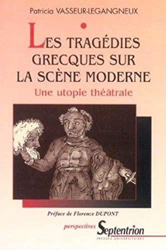 9782859398293: Les tragédies grecques sur la scène moderne (French Edition)