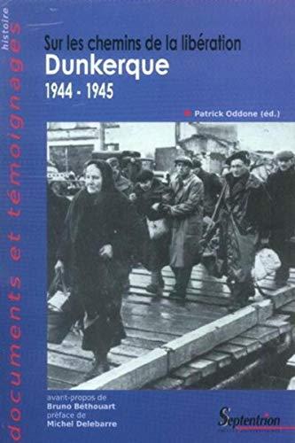 9782859398828: Sur les chemins de la Libération : Dunkerque 1944-1945