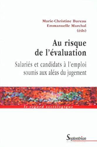 9782859399238: Au risque de l'évaluation : Salariés et candidats à l'emploi soumis aux aléas du jugement