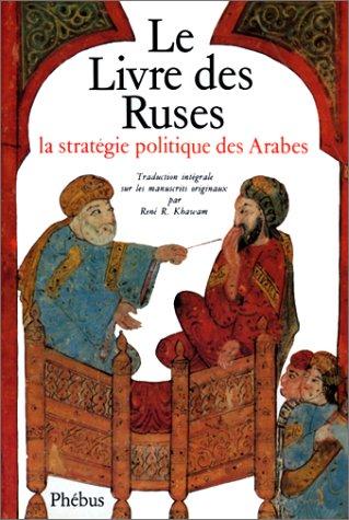 9782859400002: Le Livre des ruses: La strategie politique des Arabes : traduction integrale sur les manuscrits originaux (Domaine arabe) (French Edition)