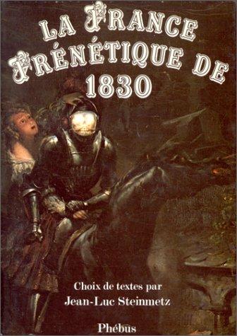 9782859400156: La France frénétique de 1830: Choix de textes (French Edition)