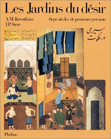 9782859400484: Les jardins du désir: Sept siècles de peinture persane (French Edition)
