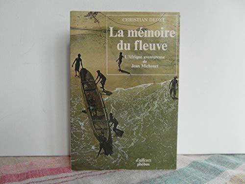 9782859400521: La Mémoire du fleuve