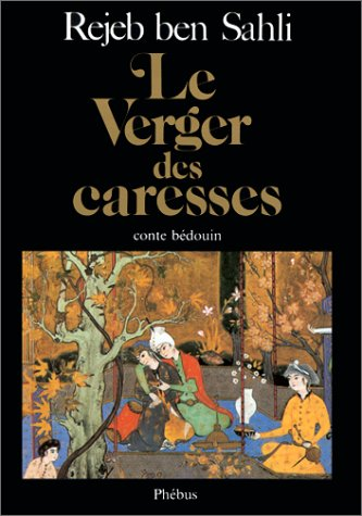 9782859400606: Le verger des caresses - conte bédouin
