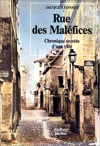 Rue des maléfices: Chronique secrète d'une ville (French Edition) (2859400796) by Jacques Yonnet