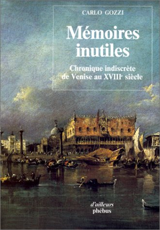 9782859400859: Mémoires inutiles. Chronique indiscrète de Venise au XVIIIe siècle