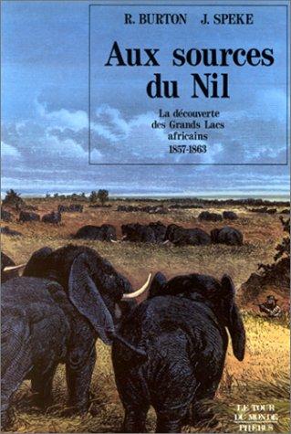 9782859401078: Aux sources du Nil : La d�couverte des grands lacs africains, 1857-1863