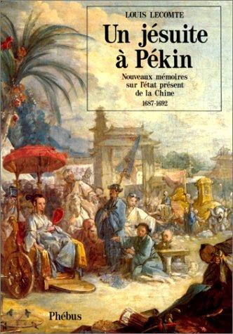 9782859401597: Un jesuite a Pekin: Nouveaux memoires sur l'etat present de la Chine, 1687-1692 (D'ailleurs) (French Edition)