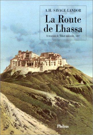 Route de Lhassa: Savage-Landor, A.-H.