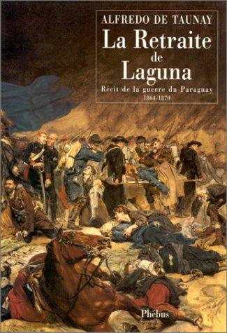 9782859403676: La retraite de Laguna : Récit de guerre du Paraguay 1864-1870