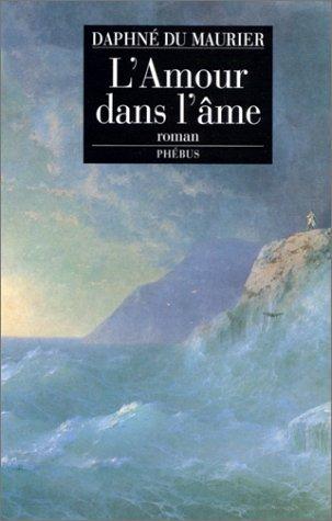 L'amour dans l'âme (2859403973) by Daphne Du Maurier