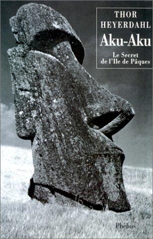 Aku-Aku, le secret de l'île de Pâques (2859403981) by Thor Heyerdahl