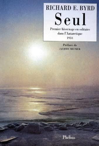 9782859404369: SEUL PREMIER HIVERNAGE EN SOLITAIRE DANS L ANTARCTIQUE 1934 (LITT ETRANGERE)