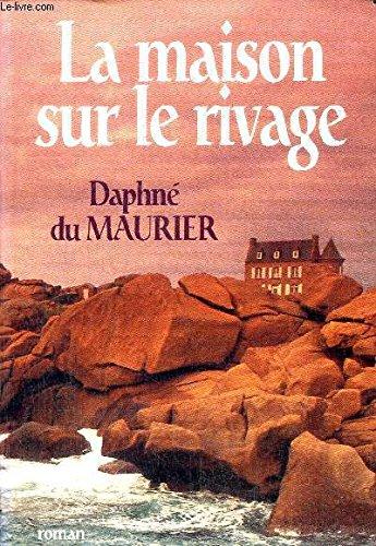 Maison sur le rivage (la) (2859405011) by Daphne Du Maurier