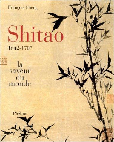 9782859405472: Shitao: 1642-1707: La Saveur du monde