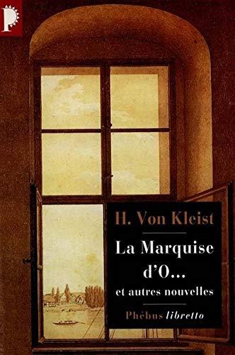 9782859405632: La marquise d'O. Le tremblement de terre du Chili. Fiançailles à Saint-Domingue. L'enfant trouvé