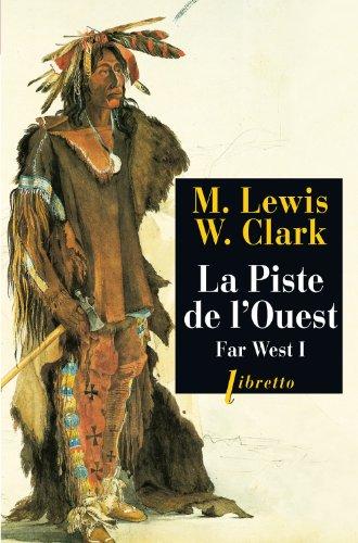 FAR WEST T1 LA PISTE DE L OUEST: LEWIS CLARK