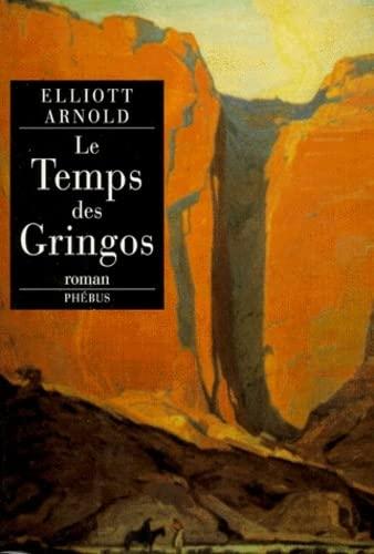 9782859405809: Temps des gringos