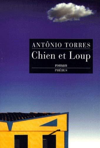 CHIEN ET LOUP: TORRES, ANTONIO