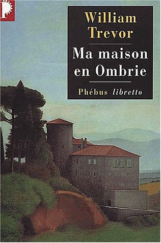 Ma maison en Ombrie (9782859407391) by Trevor, William