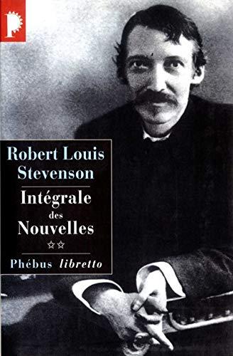 INTEGRALE DES NOUVELLES T2: STEVENSON ROBERT LOU