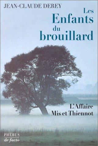 9782859407971: Les Enfants du brouillard : L'Affaire Mis et Thiennot