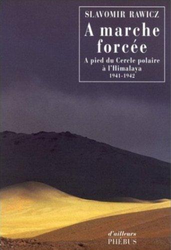9782859408305: A marche forcée : A pied du Cercle polaire à l'Himalaya (1941-1942)