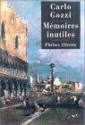 9782859408336: Mémoires inutiles : Chroniques indiscrètes de Venise au XVIIIe siècle