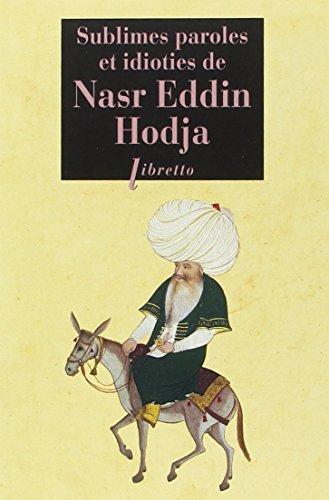 9782859408572: Sublimes paroles et idioties de Nasr Eddin Hodja