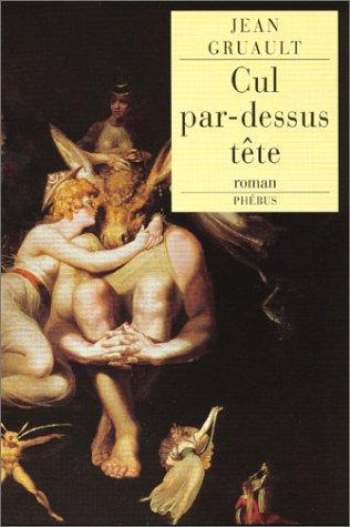 Cul par dessus t?te (French Edition): Gruault, Jean