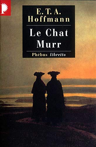 le chat murr: Hoffmann, Ernst Theodor