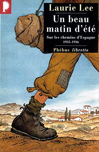 Un beau matin d'été (French Edition) (2859409998) by Laurie Lee
