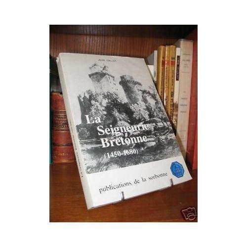 9782859440626: La seigneurie bretonne: 1450-1680 : l'exemple du Vannetais (Publications de la Sorbonne) (French Edition)
