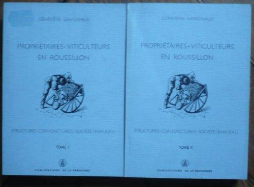 PROPRIÉTAIRES - VITICULTEURS EN ROUSSILLON. Structures - Conjonctures- Société...