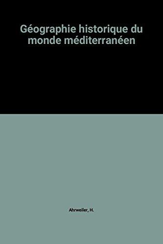 9782859441524: Geographie historique du monde mediterraneen (Publications de la Sorbonne) (French Edition)