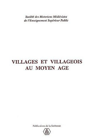 Villages Et Villageois Au Moyen Age