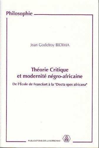 """9782859442354: Théorie critique et modernité négro-africaine: De l'école de Francfort à la """"Docta Spes africana"""" (Publications de la Sorbonne) (French Edition)"""